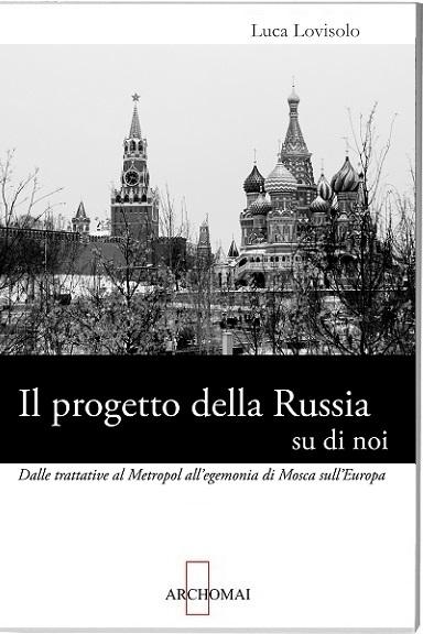 Luca Lovisolo: il progetto della Russia su di noi